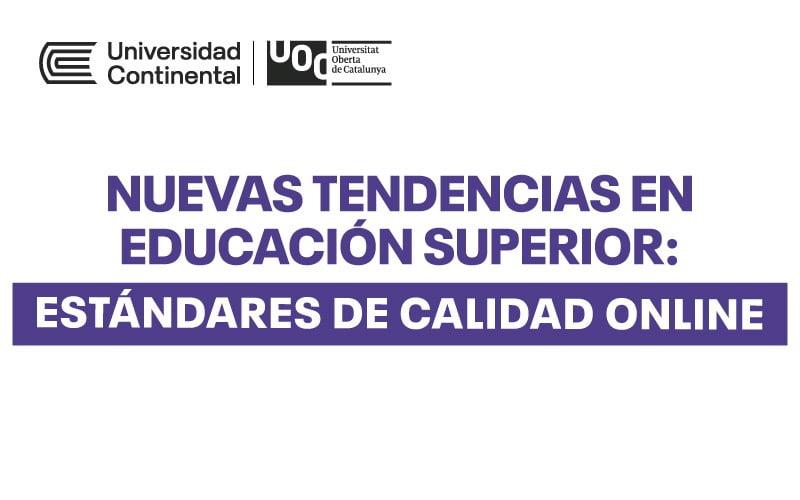 Universidad Continental organiza, junto a la UOC de Catalunya, evento sobre nuevas tendencias en educación superior