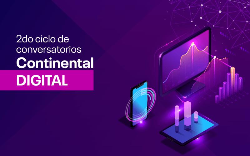 """Universidad Continental inicia segundo ciclo de conversatorios """"Continental Digital"""""""