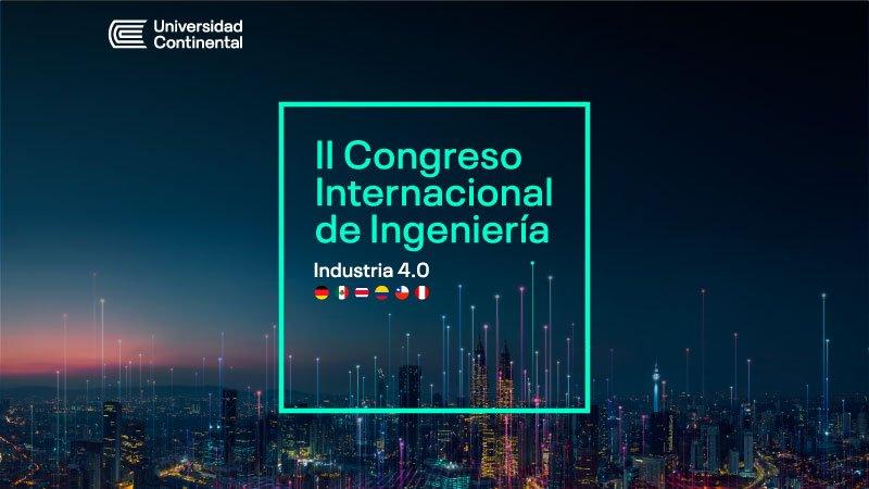 Universidad Continental organiza el II Congreso Internacional de Ingeniería