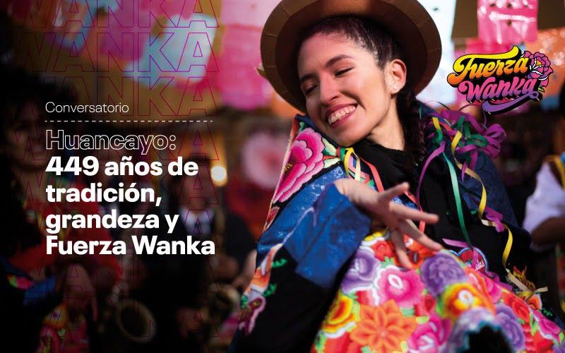 Huancayo: 449 años de tradición, grandeza y Fuerza Wanka